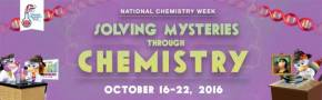 National Chemistry Week – Solving Mysteries Through Chemistry